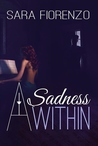 A Sadness Within