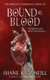 Bound By Blood (Bound By Blood, #1) by Shane K.P. O'Neill