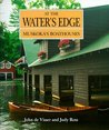 At the Water's Edge: Muskoka's Boathouses (Art & Architecture)