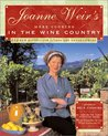 Joanne Weir's More Cooking in the Wine Country: 100 New Recipes for Living and Entertaining
