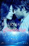The Billionaire's Courtship: Getting What He Wants (Part 3)