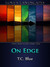 On Edge by T.C. Blue
