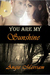 You are my Sunshine by Angie Merriam