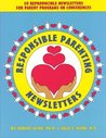Responsible Parenting Newsletters: Reproducible Newsletters for Parent Programs or Conferences