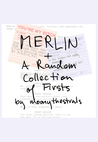 MERLIN & A Random Collection of Firsts