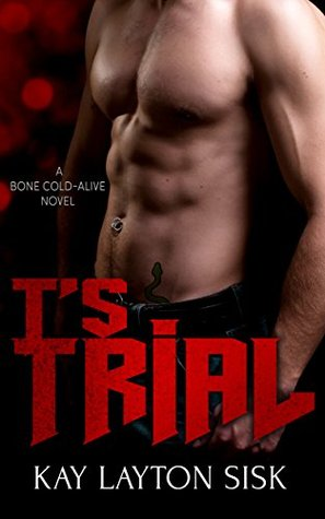 T's Trial: A Bone Cold--Alive Novel