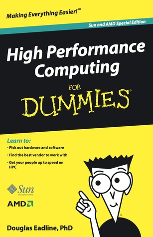 High Performance Computing for Dummies, Sun and AMD Special E... by Douglas Eadline