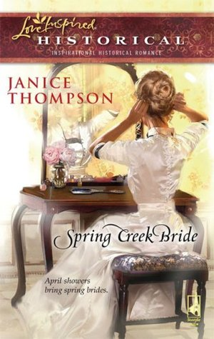 Spring Creek Bride by Janice  Thompson
