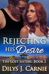 Rejecting His Desire (The Lost Sisters, #2)