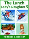 The Lunch Lady's Daughter 3