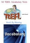 50 TOEFL Vocabulary Tests: Words By Meaning