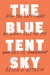 The Blue Tent Sky: How the ...