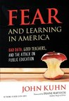 Fear and Learning in America: Bad Data, Good Teachers, and the Attack on Public Education (Teaching for Social Justice Series)