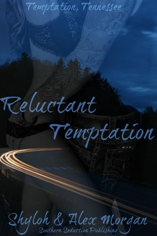 Reluctant Temptation (Temptation, Tennessee, #1)