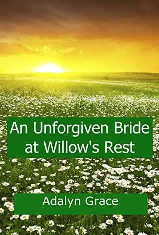 An Unforgiven Bride in Willow's Rest (Mail-Order Brides of Willow's Rest Book 4)