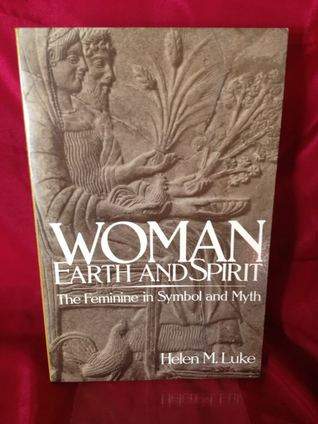 Woman Earth & Spirit by Helen M. Luke