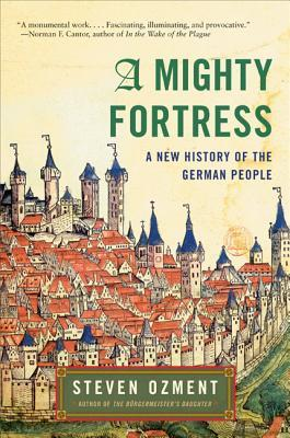 A Mighty Fortress by Steven E. Ozment