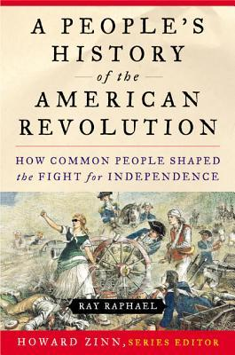 A People's History of the American Revolution by Ray Raphael