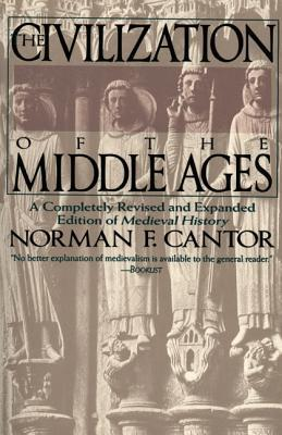 The Civilization of the Middle Ages by Norman F. Cantor