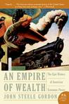 An Empire of Wealth: The Epic History of American Economic Power