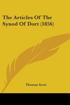 The Articles of the Synod of Dort (1856)