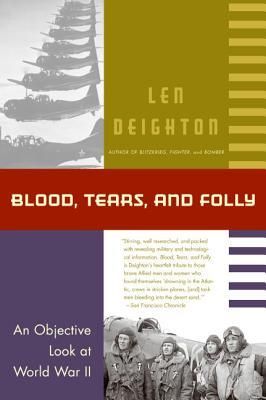 Blood, Tears, and Folly: An Objective Look at World War ll