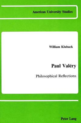Paul Valery: Philosophical Reflections