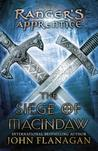 The Siege of Macindaw (Ranger's Apprentice, #6) by John Flanagan