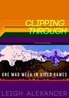 Clipping Through: One Mad Week In Video Games