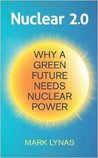 Nuclear 2.0: Why A Green Future Needs Nuclear Power