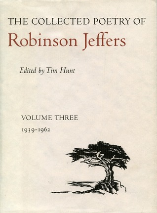 The Collected Poetry of Robinson Jeffers: Volume Three: 1939-1962