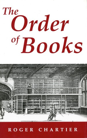 The Order of Books by Roger Chartier