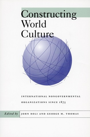 Constructing World Culture by John Boli