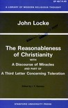 The Reasonableness of Christianity with a Discourse of Miracles & Part of a Third Letter Concerning Toleration (Library of Modern Religious Thought)