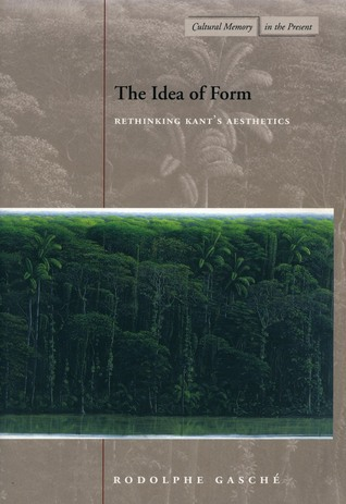 The Idea of Form by Rodolphe Gasché