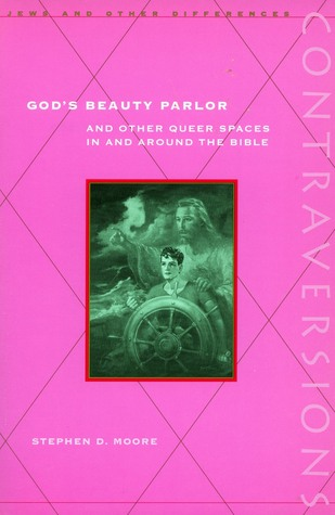 God's Beauty Parlor: And Other Queer Spaces in and Around the Bible
