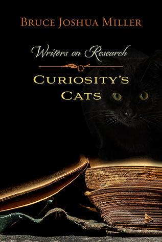 Curiosity's Cats: Writers on Research