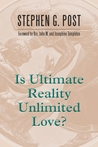 Is Ultimate Reality Unlimited Love?