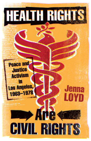Health Rights Are Civil Rights: Peace and Justice Activism in Los Angeles, 1963–1978