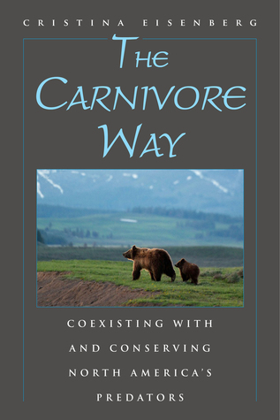 The Carnivore Way: Coexisting with and Conserving North America's Predators