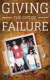 Giving the Gift of Failure