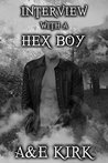 Interview with a Hex Boy (Divnicus Nex Chronicles, #1.1)