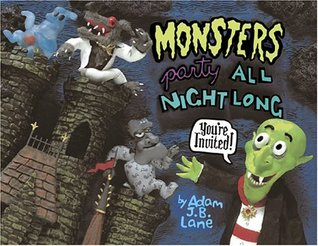 Monsters Party All Night Long by Adam Lane