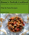 Binnur's Turkish Cookbook: Pilaf & Pasta Recipes