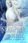 Sinister Seraphim of Mine (Overworld Chronicles, #8)