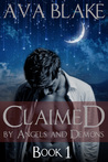 Claimed by Angels and Demons: Book One