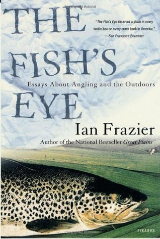 The Fish's Eye by Ian Frazier