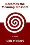 Becomes the Meaning Blossom (Becomes the Happy Man Series Book 3)