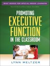 Promoting Executive Function in the Classroom: What Works for Special-Needs Learners