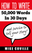 How To Write 50,000 Words In 30 Days, and survive to tell your story!